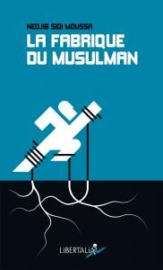 La fabrique du Musulman