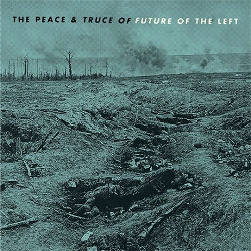 future-of-the-left-the-peace-and-truce-of-the-future-of-the-left